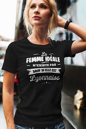 Tee-shirt femme la femme idéale n'existe pas sauf si elle est lyonnaise