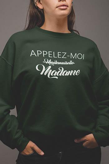 Sweat shirt Appelez moi madame